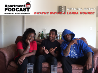 Apartment 20 Podcast: Dwayne Wayne & Londa Monnee