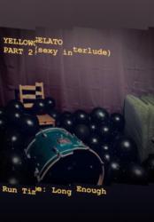 Yellowgelato Part 2 Sexy Interlude