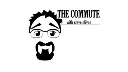 The Commute Podcast With Steve Olivas
