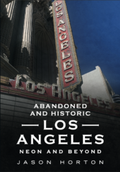 Abandoned And Historic Los Angeles
