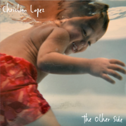 Christian Lopez - The Other Side Album Art